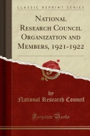 National Research Council Organization and Members, 1921-1922 (Classic Reprint)
