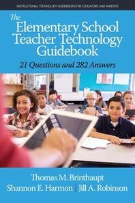 The Elementary School Teacher Technology Guidebook