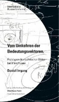 Daniel Irrgang. Vom Umkehren der Bedeutungsvektoren. Prototypen des technischen Bildes bei Vil?m Flusser. International Flusser Lectures.