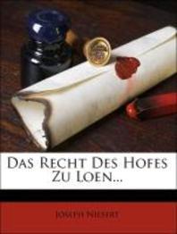 Das Recht Des Hofes Zu Loen...