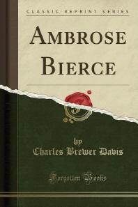 Ambrose Bierce (Classic Reprint)