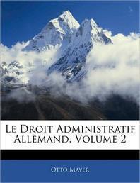 Le Droit Administratif Allemand, Volume 2