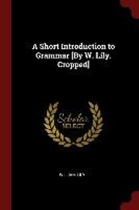 A Short Introduction to Grammar [by W. Lily. Cropped]