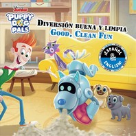 Good, Clean Fun/Buena, Limpia Divertida (English-Spanish) (Disney Puppy Dog Pals)