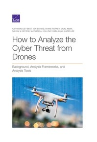 How to Analyze the Cyber Threat from Drones