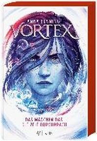 Vortex - Das Maedchen, das die Zeit durchbrach