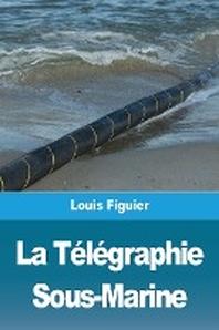 La Telegraphie Sous-Marine