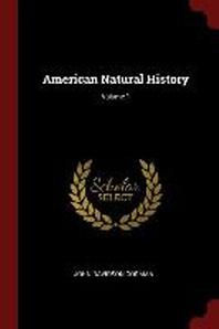 American Natural History; Volume 1