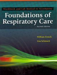 Workbook to Accompany Foundations of Respiratory Care