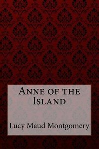 Anne of the Island Lucy Maud Montgomery