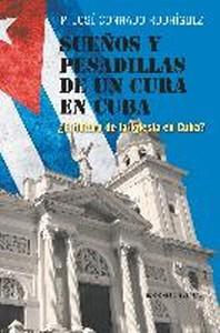 Suenos y Pesadillas de Un Cura En Cuba
