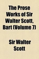 The Prose Works of Sir Walter Scott, Bart Volume 7