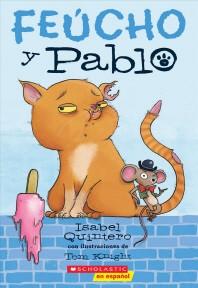 Feucho y Pablo = Ugly Cat & Pablo