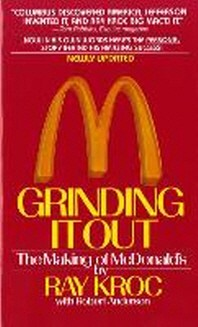 Grinding It Out: The Making of McDonald''s