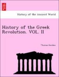 History of the Greek Revolution. Vol. II