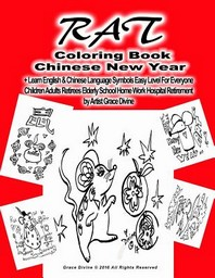 RAT Coloring Book Chinese New Year +Learn English & Chinese Language Symbols Easy Level For Everyone Children Adults Retirees Elderly School Home Work