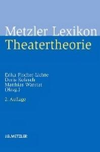 Metzler Lexikon Theatertheorie