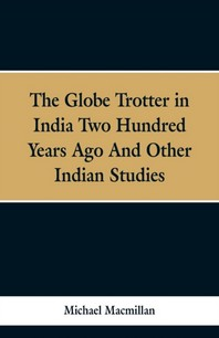 The Globe Trotter in India Two Hundred Years Ago, and Other Indian Studies