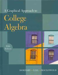 A Graphical Approach to College Algebra [With Workbook]