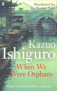 When We Were Orphans. Kazuo Ishiguro