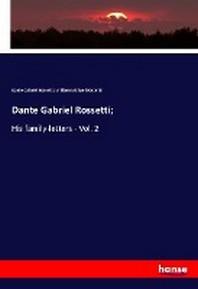 Dante Gabriel Rossetti;