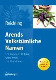 Arends Volkstumliche Namen Der Drogen, Heilkrauter, Arzneimittel Und Chemikalien