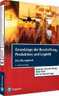 Grundzuege der Beschaffung, Produktion und Logistik - ?bungsbuch