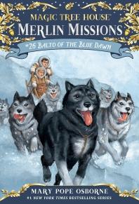 Merlin Mission #26:Balto of the Blue Dawn
