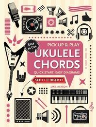 Ukulele Chords (Pick Up and Play)