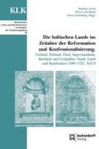 Die baltischen Lande im Zeitalter der Reformation und Konfessionalisierung. Teil 2