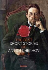 '안톤 체호프' 베스트 단편소설 모음 3집 (러시아 문학) : The Best Short Stories of Anton Chekhov, Vo