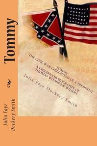 Tommy, the Civil War Childhood of a President