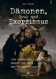 Daemonen, Spuk und Exorzismus
