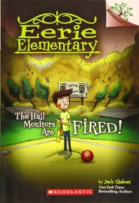 Eerie Elementary #8: The Hall Monitors Are Fired! (A Branches Book)