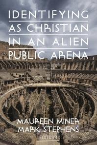 Identifying as Christian in an Alien Public Arena