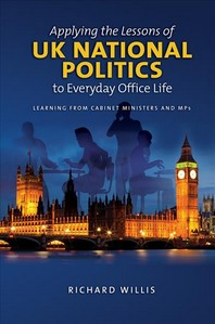 Applying the Lessons of UK National Politics to Everyday Office Life