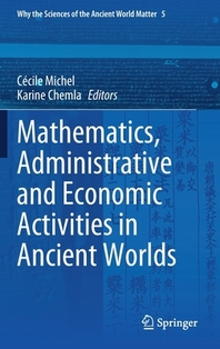 Mathematics, Administrative and Economic Activities in Ancient Worlds