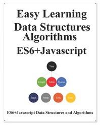Easy Learning Data Structures & Algorithms ES6+Javascript