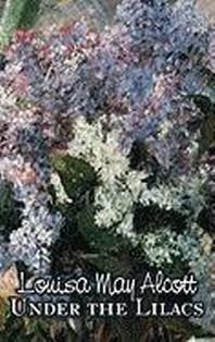 Under the Lilacs by Louisa May Alcott, Fiction, Family, Classics