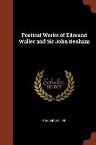 Poetical Works of Edmund Waller and Sir John Denham