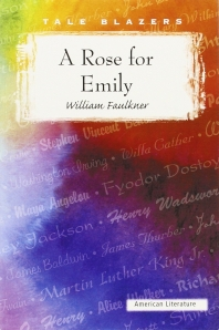 A Rose for Emily ( Tale Blazers: American Literature )