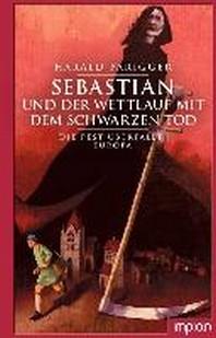 Sebastian und der Wettlauf mit dem Schwarzen Tod