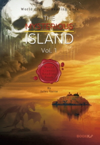 신비의 섬 1부 ('쥘 베른' 3대 과학소설의 아버지) : The Mysterious Island, Vol. 1 [영어원서]