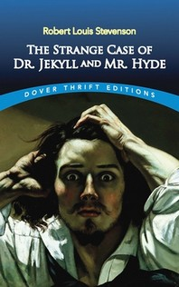 The Strange Case of Dr. Jekyll and Mr. Hyde ( Dover Thrift Editions )