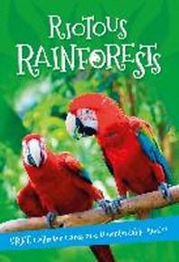 Riotous Rainforests