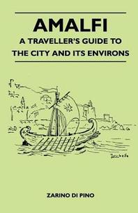 Amalfi - A Traveller's Guide to the City and its Environs