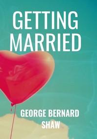Getting Married - George Bernard Shaw