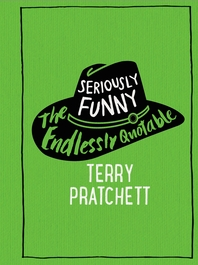 Seriously Funny  The Endlessly Quotable Terry Pratchett