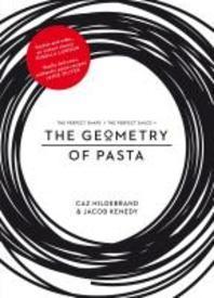 The Geometry of Pasta. Caz Hildebrand & Jacob Kenedy