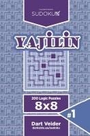 Sudoku Yajilin - 200 Logic Puzzles 8x8 (Volume 1)